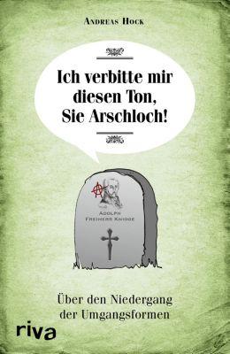 Ich verbitte mir diesen Ton, Sie Arschloch!, Andreas Hock