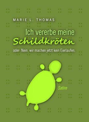 Ich vererbe meine Schildkröten, Marie L. Thomas