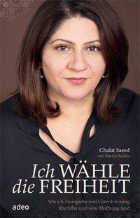 Ich wähle die Freiheit - Chalat Saeed  