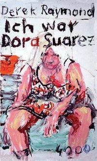 Ich war Dora Suarez, Derek Raymond