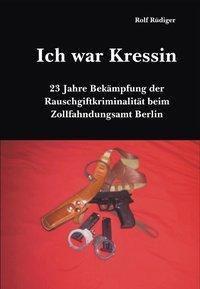 Ich war Kressin - Rolf Rüdiger  