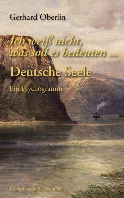 Ich weiß nicht, was soll es bedeuten ... Deutsche Seele