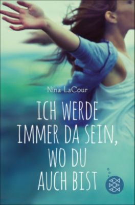 Ich werde immer da sein, wo du auch bist, Nina LaCour