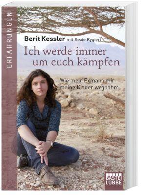 Ich werde immer um euch kämpfen, Berit Kessler