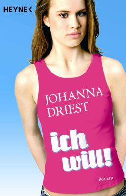 Ich will!, Johanna Driest