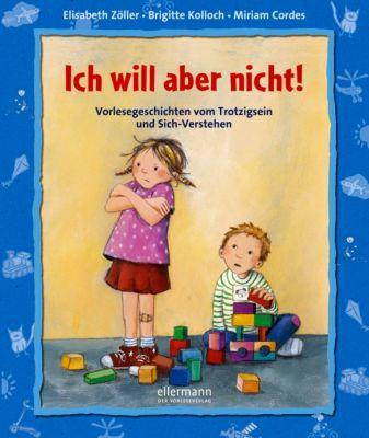 Ich will aber nicht!, Elisabeth Zöller, Brigitte Kolloch