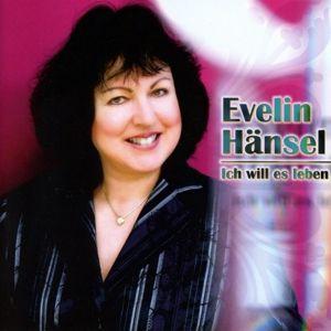 Ich Will Es Leben, Evelin Hänsel