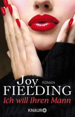 Ich will Ihren Mann - Joy Fielding |