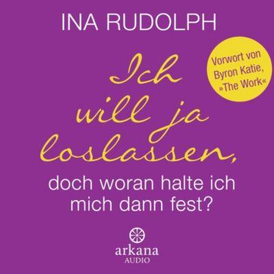 Ich will ja loslassen, doch woran halte ich mich dann fest?, 2 Audio-CDs, Ina Rudolph