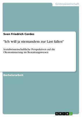 Ich will ja niemandem zur Last fallen, Sven Friedrich Cordes