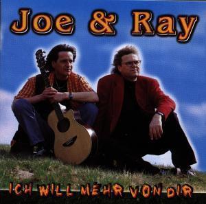 Ich will mehr von dir, Joe & Ray