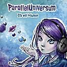 Ich Will Träumen, ParallelUniversum