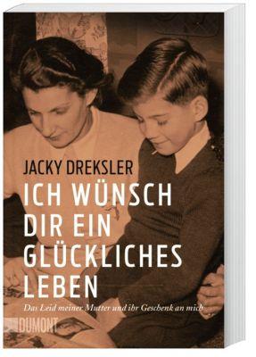 Ich wünsch dir ein glückliches Leben - Jacky Dreksler  