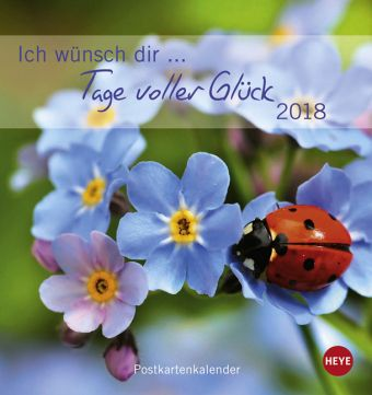 Ich wünsch dir Tage voller Glück Postkartenkalender 2018