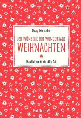 Ich wünsche dir wunderbare Weihnachten, Georg Lehmacher