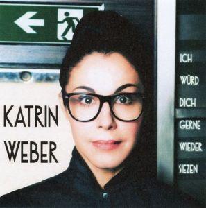 Ich Würd Dich Gerne Wieder, Katrin Weber