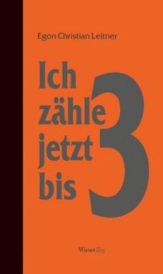 Ich zähle jetzt bis drei - Egon Chr. Leitner pdf epub