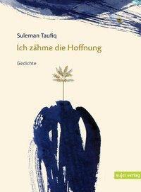 Ich zähme die Hoffnung - Suleman Taufiq  