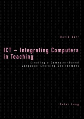 ICT - Integrating Computers in Teaching, David Barr