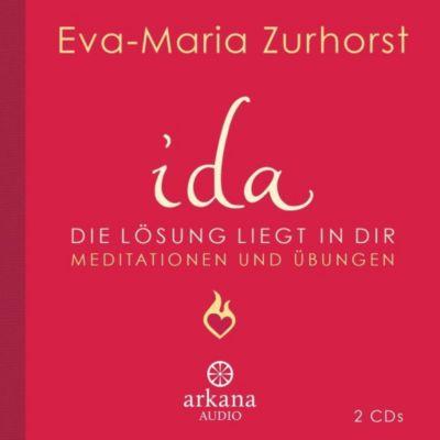 ida - Die Lösung liegt in dir, 2 Audio-CDs, Eva-Maria Zurhorst