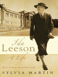 Ida Leeson: A Life, Sylvia Martin