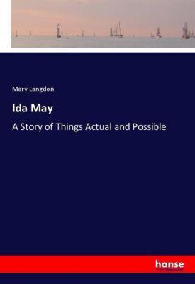Ida May, Mary Langdon