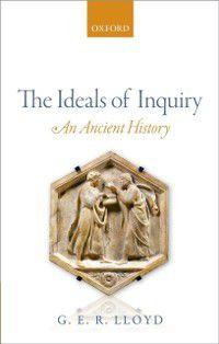 Ideals of Inquiry, G. E. R. Lloyd