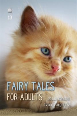 Ideas for Life: Fairy Tales for Adults, Edith Nesbit, Ivan Turgenev