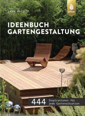 Ideenbuch Gartengestaltung, Lars Weigelt