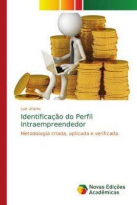 Identificação do Perfil Intraempreendedor, Luiz Uriarte