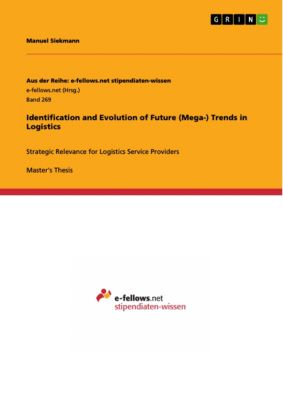 Identification and Evolution of Future (Mega-) Trends in Logistics, Manuel Siekmann