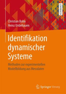 Identifikation dynamischer Systeme, Heinz Unbehauen, Christian Bohn