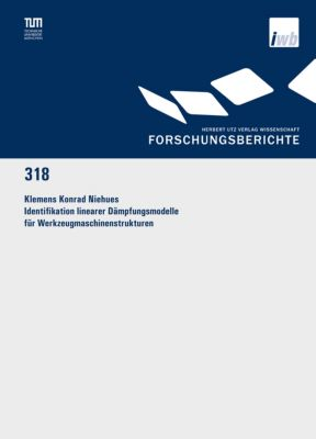 Identifikation linearer Dämpfungsmodelle für Werkzeugmaschinenstrukturen, Klemens Konrad Niehues