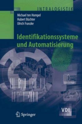 Identifikationssysteme und Automatisierung, Michael ten Hompel, Hubert Büchter, Ulrich Franzke