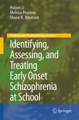 Identifying, Assessing, and Treating Early Onset Schizophrenia at School, Huijun Li, Melissa Pearrow, Shane R. Jimerson
