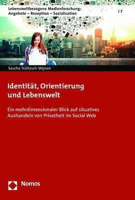 Identität, Orientierung und Lebenswelt, Sascha Trültzsch-Wijnen