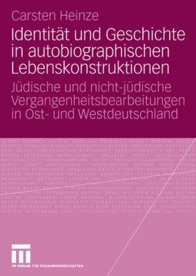 Identität und Geschichte in autobiographischen Lebenskonstruktionen, Carsten Heinze