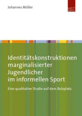 Identitätskonstruktionen marginalisierter Jugendlicher im informellen Sport - Johannes Müller |