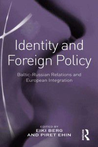 Identity and Foreign Policy, Piret Ehin