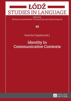 Identity in Communicative Contexts, Kamila Ciepiela