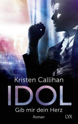 Idol - Gib mir dein Herz - Kristen Callihan pdf epub