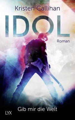 Idol - Gib mir die Welt - Kristen Callihan |