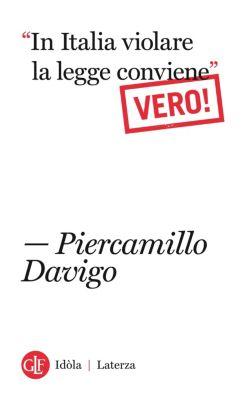 """Idòla Laterza: """"In Italia violare la legge conviene"""". Vero!, Piercamillo Davigo"""