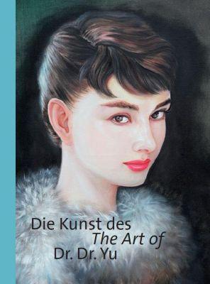 ie Kunst des Dr. Dr. Yu / The Art of Dr. Dr. Yu - Jianmin Yu |