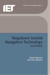 IEE radar, sonar, navigation, and avionics series ;: Strapdown Inertial Navigation Technology, John Weston, David Titterton