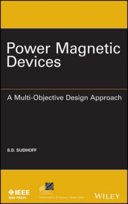 IEEE Press Series on Power Engineering: Power Magnetic Devices, Scott D. Sudhoff