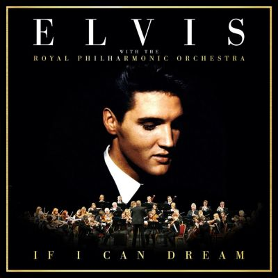 If I Can Dream - Elvis With The Royal Philharmonic Orchestra, Elvis Presley