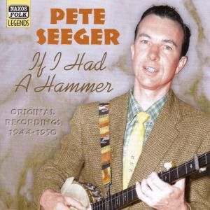 If I Had A Hammer, Pete Seeger