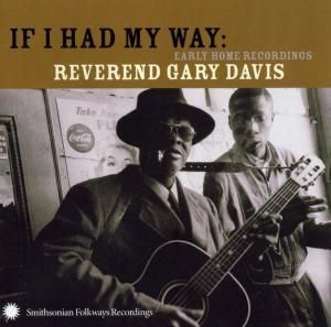 "If I Had My Way - Early Home Recordings, Gary ""reverend"" Davis"