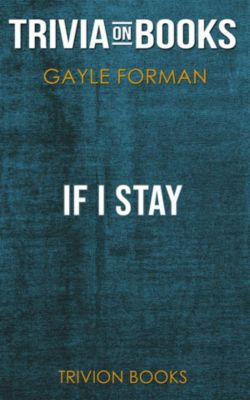 If I Stay by Gayle Forman (Trivia-On-Books), Trivion Books
